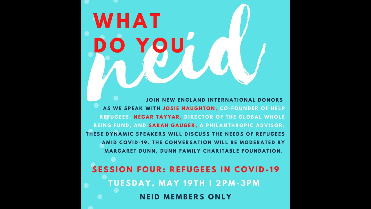 What Do You NEID: Session 4, Refugees in COVID-19