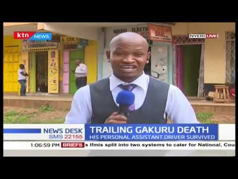 Inquest probing the death of former  Nyeri governor Wahome Gakuru rescheduled to tomorrow