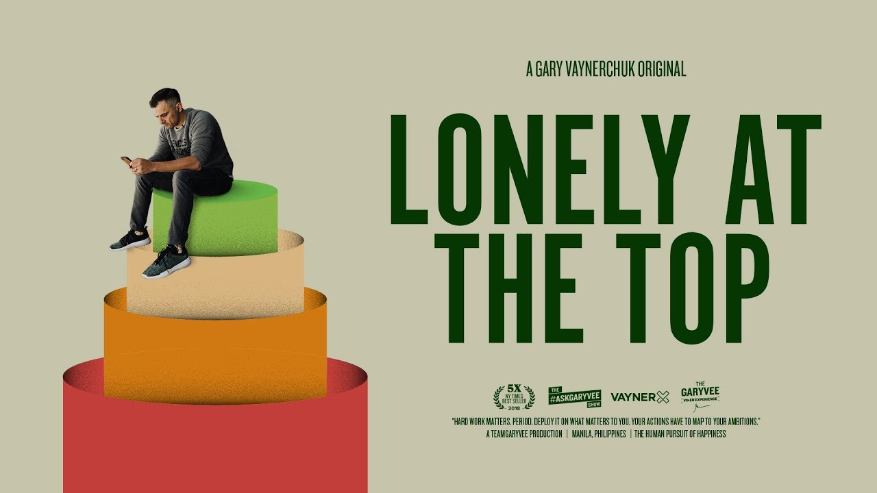 LONELY AT THE TOP | A Gary Vaynerchuk Original