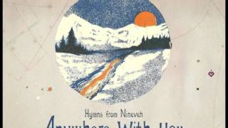 Hymns from Nineveh - Anywhere With You