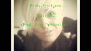Frida Appelgren - Käre Gud (Prod. Dani Productions)
