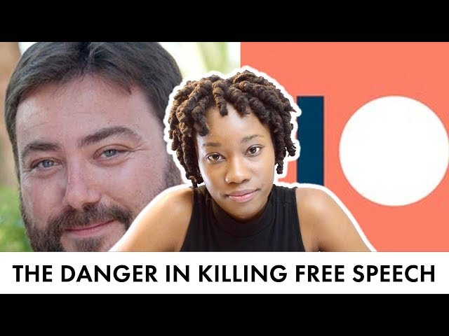 The Danger in Killing Free Speech