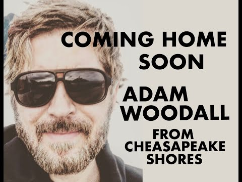 "Adam Woodall ""Coming home soon"" From the hit series ""Chesapeake Shores!""Get this song on itunes!"