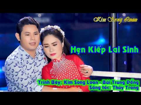 HẸN KIẾP LAI SINH/ KIM SONG LOAN - BÙI TRUNG ĐẴNG