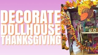 Decorating American Girl Dollhouse For Thanksgiving