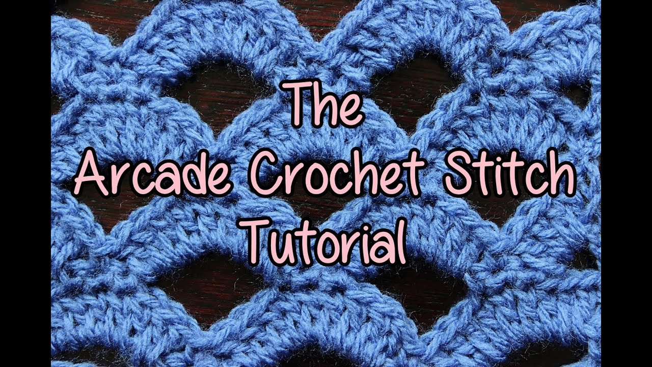 Crochet Stitches In Youtube : How to crochet the Arcade Stitch - Crochet Lessons - YouTube