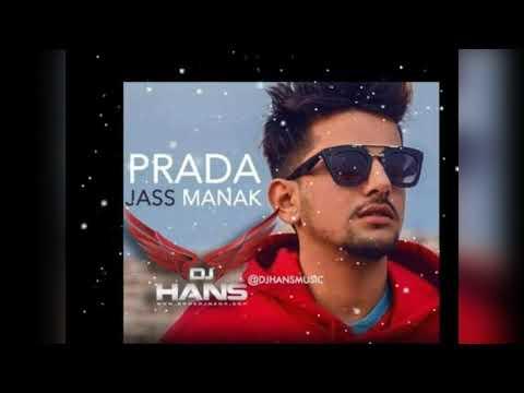 Prada- Jass Manak (Remix Dj Hans) Jassi Bhullar
