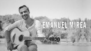 Emanuel Mirea - Jumatate tu, jumatate eu