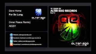 Dave Horne - For So Long (Inner Peace Remix) [Alter Ego Records]
