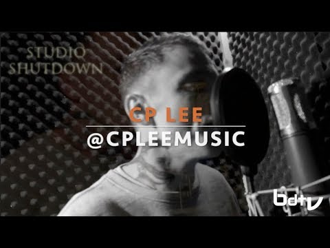 STUDIO SHUTDOWN - CP Lee | @CPLeeMusic #BDTv