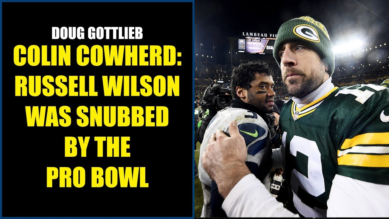 san francisco 3c5fb cb7cc Doug Gottlieb: Colin Cowherd Thinks Russell Wilson Was Snubbed By The Pro  Bowl