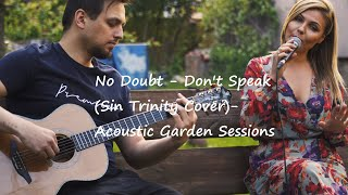 Don't speak -no doubt (sin trinity cover)- [acoustic garden sessions]