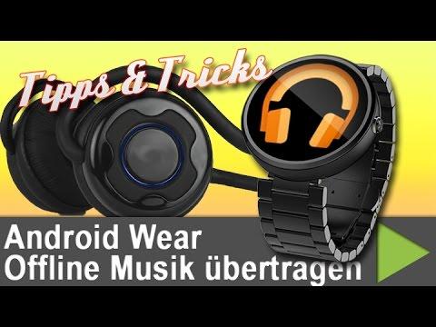Android Wear Offline Musik übertragen - Tipps & Tricks 96 [GER]
