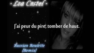 Lea Castel - Russian Roulette