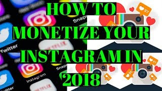 How To Monetize Your Instagram Following In 2018