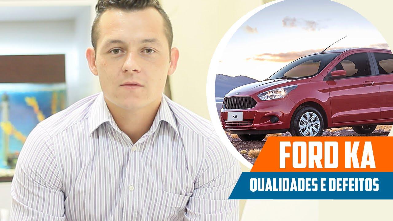 Novo Ford Ka Qualidades Defeitos Reclamacoes E Opiniao Do Dono