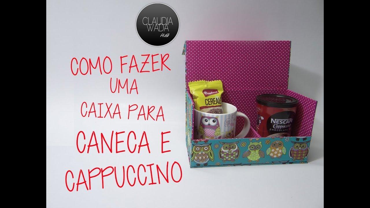 Caixa Para Caneca E Cappuccino Em Cartonagem Youtube