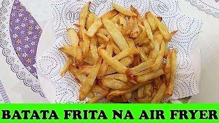 BATATA FRITA NA AIR FRYER | Dicas Diversas