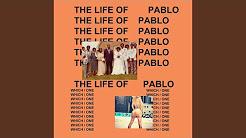 The Life Of Pablo (Full Album)