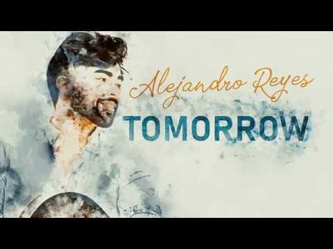 Alejandro Reyes — Tomorrow (Official Lyric Video)