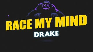 Drake - Race My Mind (Lyrics)