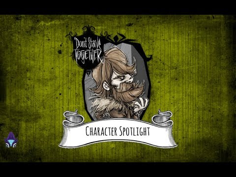 Don T Starve Together Character Spotlight Woodie Youtube