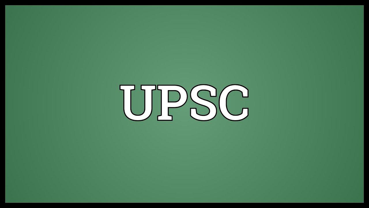 Upsc - Upsc Meaning
