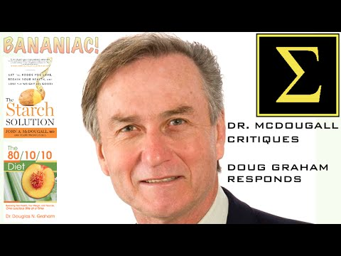 Dr. John McDougall Critiques the 80/10/10 Diet | Dr. Doug Graham Responds