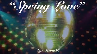 Spring Love (w/lyrics)  ~  Stevie B