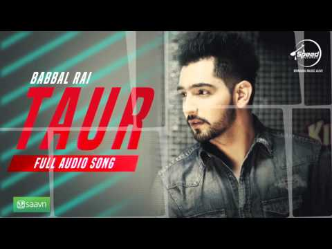 Taur (Full Audio Song) | Babbal Rai | Punjabi Song Collection | Speed Records