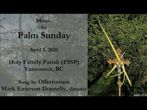 Music For Palm Sunday Holy Family Parish Fssp Vancouver Bc Canada Youtube