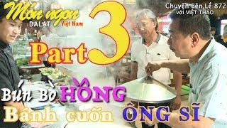 MC VIỆT THẢO- CBL(872)-MÓN NGON ĐÀ LẠT (Part 3)- Bún Bò HỒNG & Bánh Cuốn ÔNG SĨ-May 13, 2019.