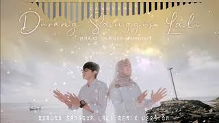 Ilux Id Feat Woro Widowati - Dj Remix Durung Sanggup Lagi Mp3