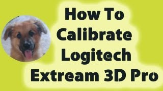 how to calibrate Logitech Extreme 3d Pro как откалибровать