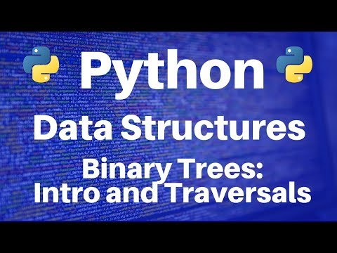 Binary Trees in Python: Introduction and Traversal Algorithms