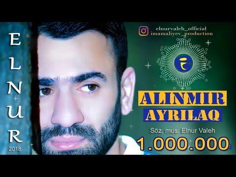Elnur Valeh: ALINMIR AYRILAQ   © 2018