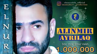 Elnur Valeh: ALINMIR AYRILAQ | © 2018