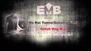 Me Koi Yanne (Seilama Film) Glitch Hop Mix - Dj Dimuthu  EMB