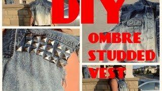 DIY: Ombre Studded Demin Vest !!