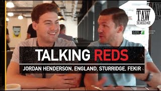 Jordan Henderson, England, Sturridge And Fekir | TALKING REDS