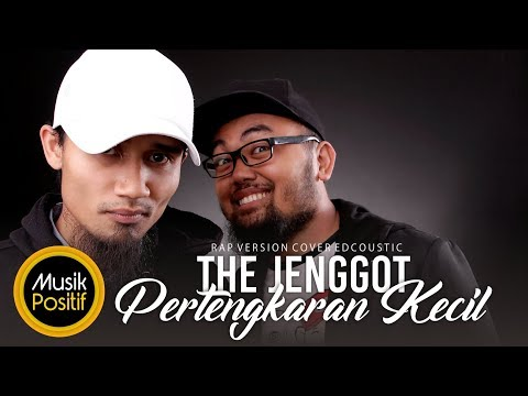The Jenggot - Pertengkaran Kecil (Rap Version Cover Edcoustic)