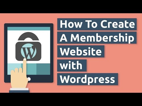 How To Make A Membership Website with Wordpress 2018