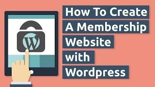 How To Make A Membership Website with Wordpress 2018 - MemberPress Tutorial