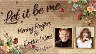 Kenny Rogers & Dottie West ♫ Let It Be Me ☆ʟʏʀɪᴄ ᴠɪᴅᴇᴏ☆