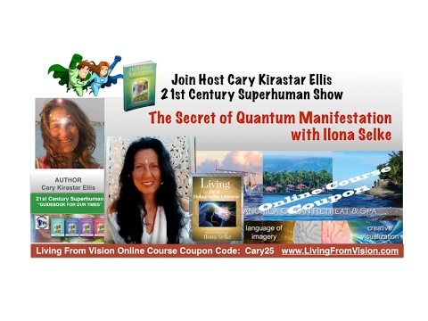 The Secret of Quantum Manifestation with Illona Selke - 21st Century Superhuman Show