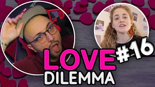 LA PUNTATA PIU' BRUTTA DI SEMPRE - [Love Dilemma REACTION EP.16]