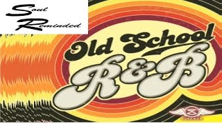 OLD SCHOOL GROWN & SEXY R&B MIX -- BUY for Only $3 @ SoulReminded.com !!