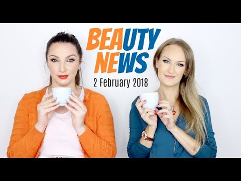 BEAUTY NEWS - 2 February 2018 | New Releases