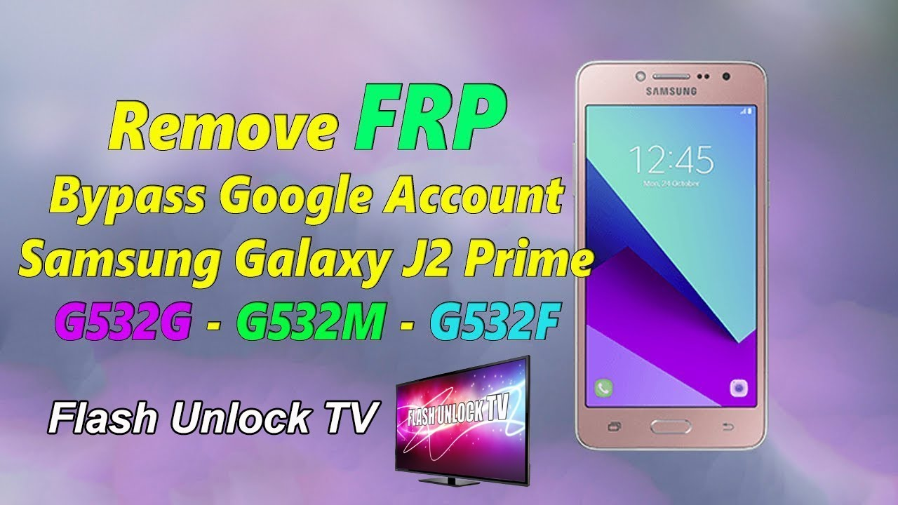 Remove FRP Samsung Galaxy J2 Prime G532M-F-G Bypass Google