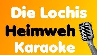 Die Lochis - Heimweh - Karaoke